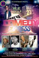 THE COMEDY EXPRESS HOSTED BY WILLIE LYNCH JR. (EVERY...