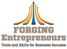 Forging Entrepreneurs: Tools and Skills for Business...