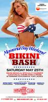 Memorial Day Weekend Bikini Bash Special: Free entry...