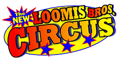 Loomis Bros Circus - Summer 2013 Edition  - New...