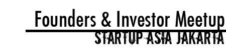 Founders and Investors Meetup@Jakarta