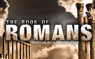 The Book of Romans (Spring 2013)