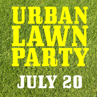 The Urban Lawn Party