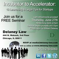 Incubator to Accelerator: 10 Launching and Legal Tips...