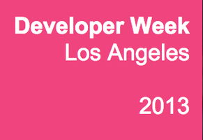 DeveloperWeek LA 2013 Conference (at Cross Campus) &...