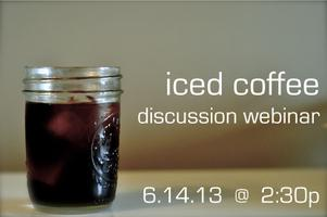 Iced Coffee Discussion Webinar