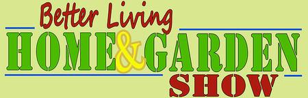 Better Living Home & Garden Show - Nov 21st - 23rd 2014