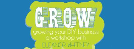 Grow: Growing Your DIY Business - a workshop with...