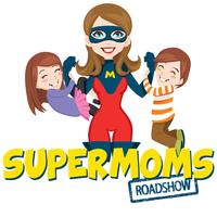 Supermoms Roadshow