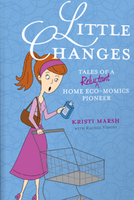 Little Changes with Kristi Marsh: Going Organic and...