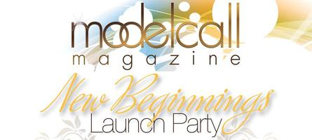 "ModelCall Magazine ""New Beginnings"" Launch Party &..."