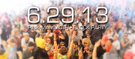 TIX at the Gate for  Pink Mammoth Summertime Block...