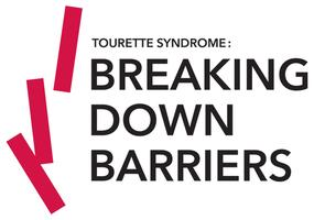 TOURETTE SYNDROME- Breaking Down the Barriers...