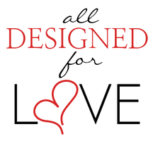 All Designed For Love