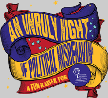 An Unruly Night of Political Misbehavin' 2013!
