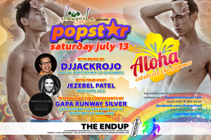 ShangriLa presents POPSTAR - Saturday, July 13 - ALOHA...