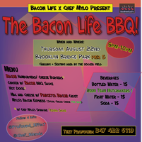 Bacon Life x Chef Mylo Present: The Bacon Life BBQ...