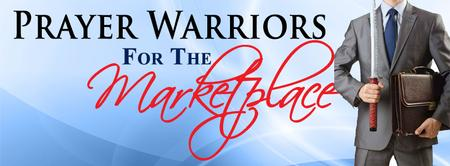 Prayer Warriors For The Marketplace - LIVE