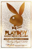 "PLAYBOY Energy Drink Orlando Presents: The ""Grand..."