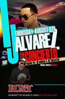 J Alvarez Concert @RoxyNightclub (Thurs.Aug8th)