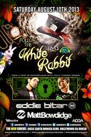 FOLLOW THE WHITE RABBIT w/ EDDIE BITAR & MATT BOWDIDGE