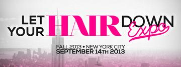 Let Your Hair Down EXPO! Fall, 2013 Presented by...