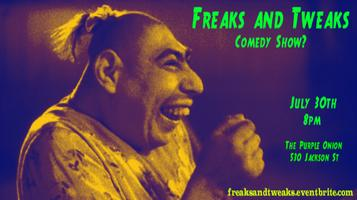Freaks and Tweaks Comedy Show