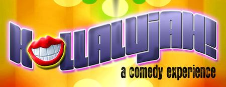 Hollalujah:  A Comedy Experience