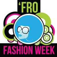 NYC 'FRO FASHION WEEK: Media Registration