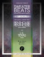 | Sweater Beats *SF DEBUT* | Penthouse Penthouse | Lil...