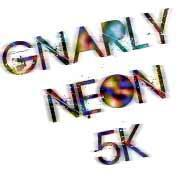 Gnarly Neon 5k - Vacaville