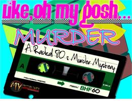OMG - A Totally Gnarly 80's Murder Mystery Party!