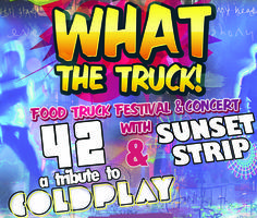 What the Truck! Food Truck and Music Festival