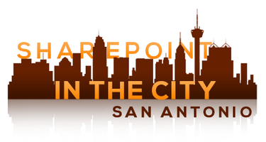 Copy of SharePoint in the City: San Antonio (Session 3)