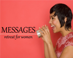 Messages Retreat for Women
