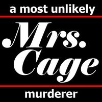 """Mrs. Cage"" - the staged reading - Fri, August 9th at..."