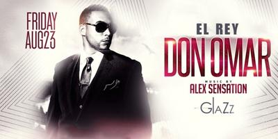 DON OMAR LIVE at GLAZZ NIGHTCLUB FRIDAY AUGUST 23RD,...