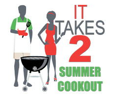 """It Takes 2"" Summer Cookout [Reschedule Date]"