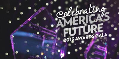 Celebrating America's Future:  2013 Awards Gala