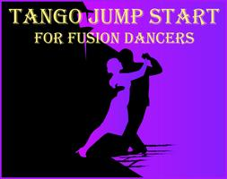 Tango Jump Start for Fusion Dancers with Emily Webb and...