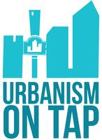 Urbanism on Tap: Urban Spaces, Urban Places