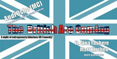 The British Are Coming! - An outrageous night of UK...