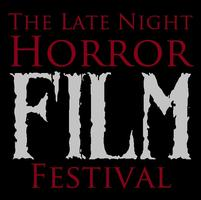The Late Night Horror Film Festival Opening Night Ticke...