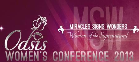 Oasis Women's Conference 2013 Miracles, Signs, &...