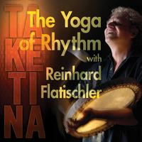 The Yoga of Rhythm - with Reinhard Flatischler