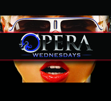 OPERA WEDNESDAYS| 18+  | 10.9.13