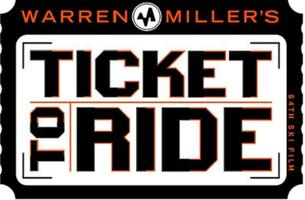 Warren Miller's Latest Film ... Ticket to Ride,...