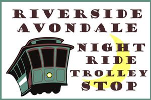 Riverside Avondale's Night Trolley