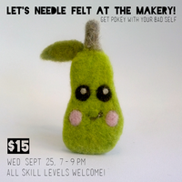 Let's Needle Felt at The Makery