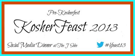 Pre- Kosherfest Social Media Dinner KosherFeast 2013